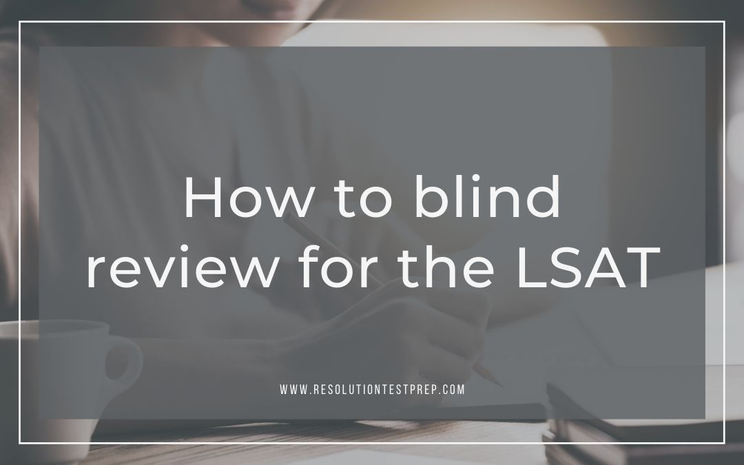 How to blind review for the LSAT