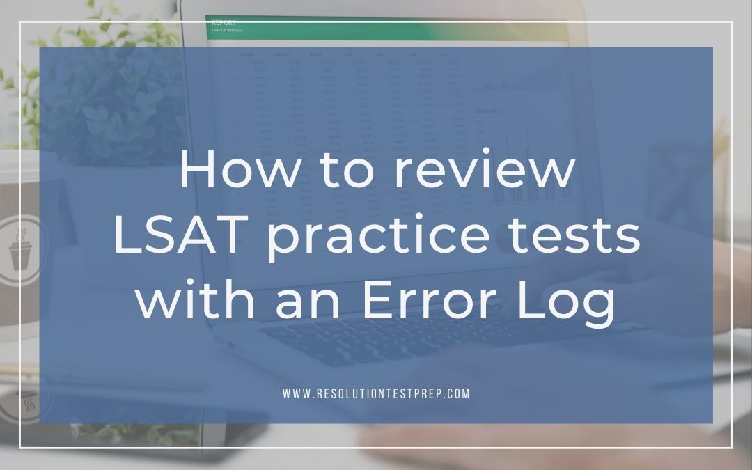 How to Review LSAT Practice Tests with an Error Log