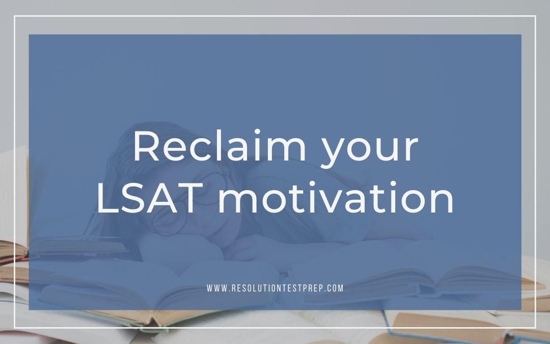 Reclaim your LSAT motivation