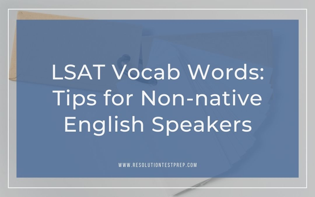 LSAT Vocab Words_ Tips for Non-native English Speakers